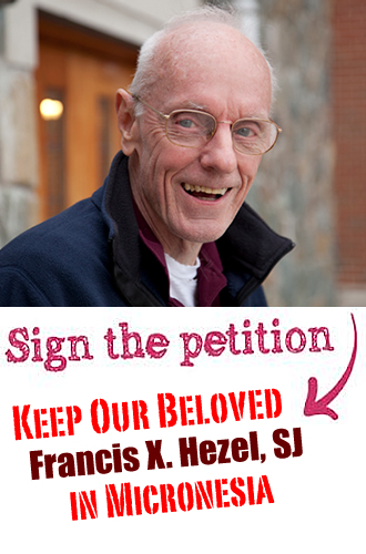 Sign the Petition to Keep our Beloved Francis X. Hezel, SJ in Micronesia